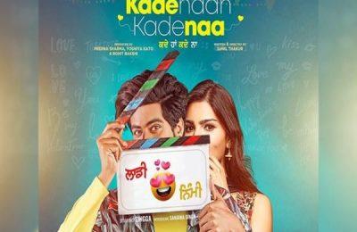 First Look Poster Of 'Kade Haan Kade Naa' Out